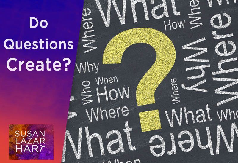 Do Questions Create?